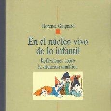 Libros de segunda mano: EN EL NÚCLEO VIVO DE LO INFANTIL, FLORENCE GUIGNARD, PSICOANÁLISIS BIBLIOTECA NUEVA 2003 MADRID. Lote 40632916
