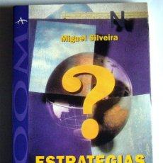 Libros de segunda mano: ESTRATEGIAS PARA VIVIR MEJOR - MIGUEL SILVEIRA. Lote 40708890