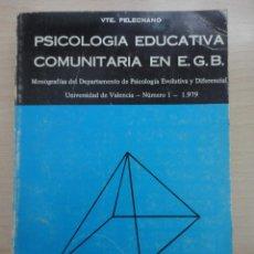 Libros de segunda mano: PSICOLOGÍA EDUCATIVA COMUNITARIA. PELECHANO, VTE.. Lote 40717715