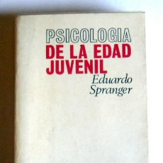 Libri di seconda mano: PSICOLOGIA DE LA EDAD JUVENIL - EDUARDO SPRANGER. Lote 40834241