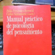 Libros de segunda mano: MANUAL PRÁCTICO DE PSICOLOGÍA DEL PENSAMIENTO. PABLO FERNÁNDEZ BERROCAL, CARLOS SANTAMARÍA. Lote 40927383
