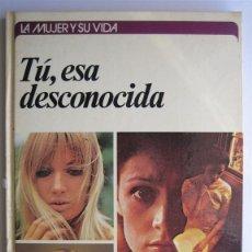 Libros de segunda mano: TU, ESA DESCONOCIDA - PATRICIA SNOW - CIRCULO DE LECTORES. Lote 41063060