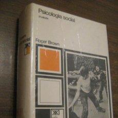 Libros de segunda mano: PSICOLOGIA SOCIAL - ROGER BROWN - SIGLO VEINTIUNO EDITORES 1974. Lote 41087167