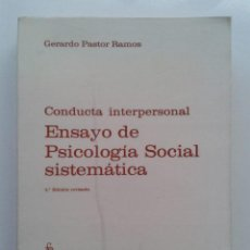 Libros de segunda mano: ENSAYO DE PSICOLOGÍA SOCIAL SISTEMÁTICA, CONDUCTA INTERPERSONAL - GERARDO PASTOR RAMOS. Lote 41368621