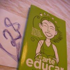 Libros de segunda mano: EL ARTE DE EDUCAR - JAVIER URRA . Lote 41445710
