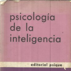 Libros de segunda mano: PSICOLOGÍA DE LA INTELIGENCIA. JEAN PIAGET. EDITORIAL PSIQUE. BUENOS AIRES. 1969. Lote 164623864