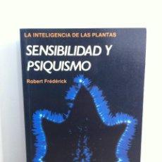 Libros de segunda mano: SENSIBILIDAD Y PSIQUISMO. LA INTELIGENCIA DE LAS PLANTAS. ROBERT FRÉDÉRICK. EDICIONES MARZO 80.. Lote 41453436