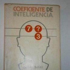 Libros de segunda mano: COEFICIENTE DE INTELIGENCIA DIETERE ZIMMER 1977. Lote 41747110