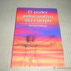 Libros de segunda mano: EL PODER CURATIVO DEL CUERPO . VERNON COLEMAN. Lote 41957597