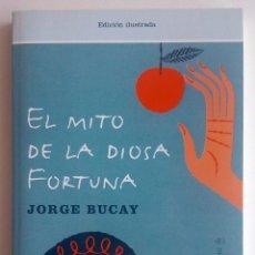 Libros de segunda mano: EL MITO DE LA DIOSA FORTUNA. JORGE BUCAY. RBA. Lote 42313419