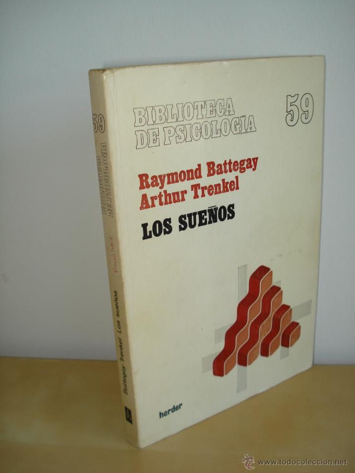 LOS SUEÑOS. RAYMOND BATTEGAY. ARTHUR TREKEL. BIBLIOTECA DE PSICOLOGÍA Nº59. EDITORIAL HERDER. (Libros de Segunda Mano - Pensamiento - Psicología)