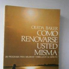 Libros de segunda mano: COMO RENOVARSE USTED MISMA BAKER OLEDA EDAF 1981. Lote 42623617