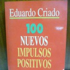 Libros de segunda mano: 100 IMPULSOS POSITIVOS PARA VIVIR MEJOR - CRIADO, EDUARDO - 2º VOLUMEN, VOLUMEN II. Lote 42688438