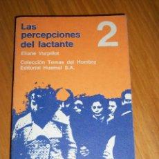 Libros de segunda mano: LAS PERCEPCIONES DEL LACTANTE, POR ELIANE VURPILLOT - HUEMUL - ARGENTINA - 1976 - RARO. Lote 42749449