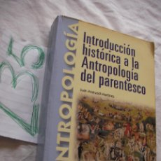 Libros de segunda mano: INTRODUCCION HISTORICA A LA ANTROPOLOGIA DEL PARENTESCO - JUAN ARANZANDI MARTINEZ. Lote 181104267
