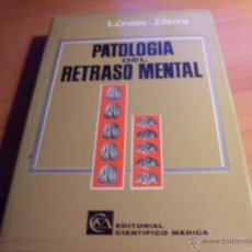 Libros de segunda mano: PATOLOGIA DEL RETRASO MENTAL (CROME / STERN) PRIMERA EDICION (LB10). Lote 43029964