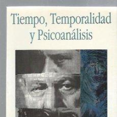 Libros de segunda mano: TIEMPO TEMPORALIDAD Y PSICOANÁLISIS, NICOLÁS CAPARRÓS SÁNCHEZ, QUIPÚ MADRID 1994, 342 PÁGS, 16X24CM. Lote 43220352