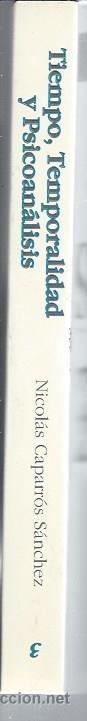 Libros de segunda mano: TIEMPO TEMPORALIDAD Y PSICOANÁLISIS, NICOLÁS CAPARRÓS SÁNCHEZ, QUIPÚ MADRID 1994, 342 PÁGS, 16X24CM - Foto 3 - 43220352