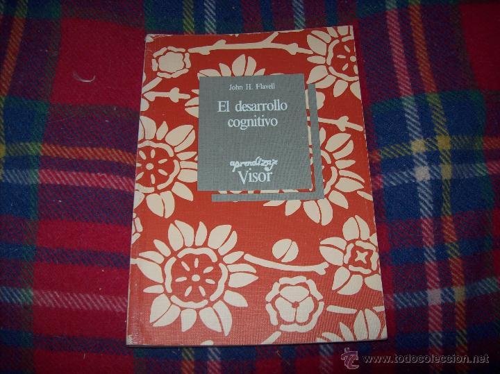 EL DESARROLLO COGNITIVO. JOHN H. FLAVELL.VISOR LIBROS.1ª EDICIÓN 1984.MAGNÍFICO EJEMPLAR.VER FOTOS. (Libros de Segunda Mano - Pensamiento - Psicología)