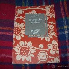 Libros de segunda mano: EL DESARROLLO COGNITIVO. JOHN H. FLAVELL.VISOR LIBROS.1ª EDICIÓN 1984.MAGNÍFICO EJEMPLAR.VER FOTOS.. Lote 43558514