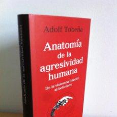 Libros de segunda mano: ANATOMÍA DE LA AGRESIVIDAD HUMANA.D LA VIOLENCIA INFANTIL AL BELICISMO.ADOLF TOBEÑA.GALAX. GUTENBERG. Lote 43569102