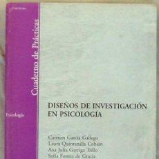 Libros de segunda mano: DISEÑOS DE INVESTIGACIÓN EN PSICOLOGÍA / CUADERNO DE PRÁCTICAS - UNED 2005 - VER ÍNDICE. Lote 43604058