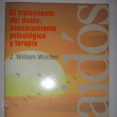 Libros de segunda mano: EL TRATAMIENTO DEL DUELO:ASESORAMIENTO PSICOLÓGICO Y TERAPIA. J.WILLIAM WORDEN.PAIDÓS. 1997.22X15,7.. Lote 76391162
