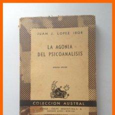 Libros de segunda mano: LA AGONIA DEL PSICOANALISIS - JUAN JOSE LOPEZ IBOR - COLECCION AUSTRAL Nº 1034 .-. Lote 43753704