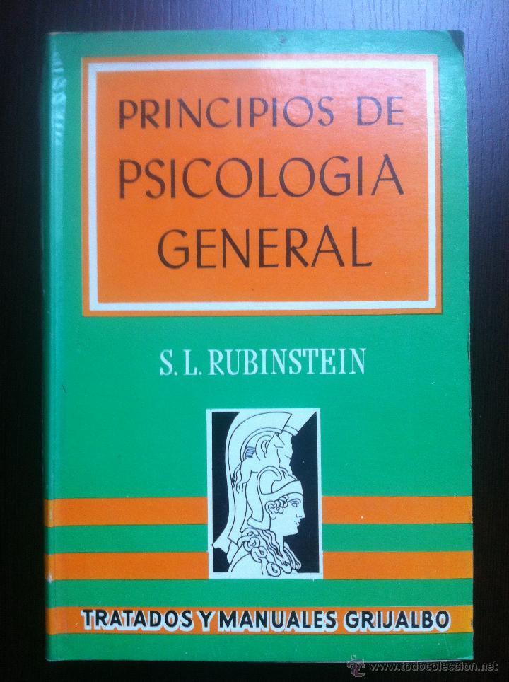 PRINCIPIOS DE PSICOLOGIA GENERAL - S.L. RUBINSTEIN - TRATADOS Y MANUALES GRIJALBO - MEXICO - 1967 - (Libros de Segunda Mano - Pensamiento - Psicología)