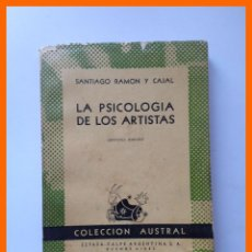 Libros de segunda mano: LA PSICOLOGIA DE LOS ARTISTAS - SANTIAGO RAMON Y CAJAL - COLECCION AUSTRAL. Nº 1200 .-. Lote 43816922