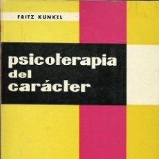 Libros de segunda mano: PSICOTERAPIA DEL CARÁCTER - FRITZ KÜNKEL - [PSICOLOGÍA PSIQUIATRÍA EDUCACIÓN]. Lote 43939873