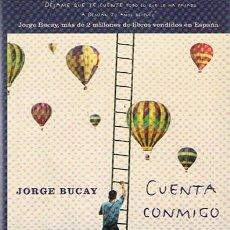 Libros de segunda mano: CUENTA CONMIGO JORGE BUCAY. Lote 44073432