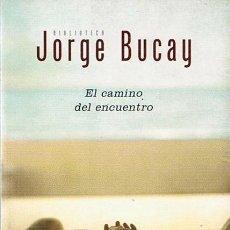 Libros de segunda mano: EL CAMINO DEL ENCUENTRO JORGE BUCAY . Lote 44073781