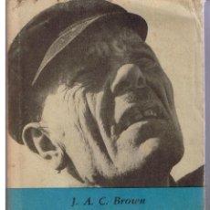Libros de segunda mano: LA PSICOLOGIA SOCIAL EN LA INDUSTRIA. J.A.C. BROWN. BREVIARIOS CULTURA ECONOMICA 1963. (RF.MA).B/18. Lote 44113183
