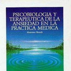 Libros de segunda mano: PSICOBIOLOGÍA Y TERAPEUTICA DE LA ANSIEDAD EN LA PRÁCTICA MEDICA MASSIMO BIONDI . Lote 44116969