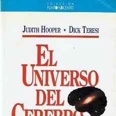 Libros de segunda mano: EL UNIVERSO DEL CEREBRO JUDITH HOOPER - DICK TERESI. Lote 44117089