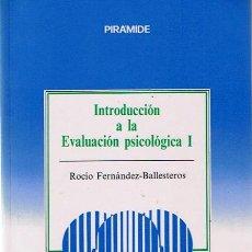 Libros de segunda mano: INTRODUCCIÓN A LA EVALUACIÓN PSICOLÓGICA I ROCÍO FERNÁNDEZ - BALLESTEROS. Lote 44117190