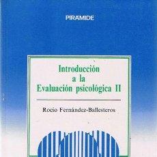 Libros de segunda mano: INTRODUCCIÓN A LA EVALUACIÓN PSICOLÓGICA I I ROCÍO FERNÁNDEZ - BALLESTEROS. Lote 44117213