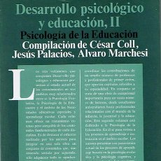 Libros de segunda mano: DESARROLLO PSICOLÓGICO Y EDUCACIÓN, II COLL,PALACIOS,MARCHESI. Lote 44117303