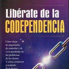 Libros de segunda mano: LIBÉRATE DE LA CODEPENDENCIA MELODY BEATTIE . Lote 44175326