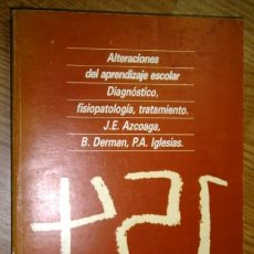 Libros de segunda mano: ALTERACIONES DEL APRENDIZAJE ESCOLAR POR AZCOAGA, DERMAN E IGLESIAS DE ED. PAIDÓS EN BARCELONA 1985. Lote 44515135