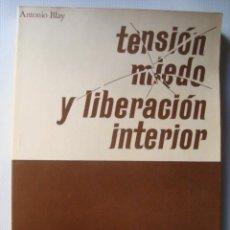 Libros de segunda mano: TENSIÓN, MIEDO Y LIBERACIÓN INTERIOR. TÉCNICAS HACIA UNA EXPANSIÓN DE LA CONCIENCIA - A. BLAY (1972). Lote 44697014
