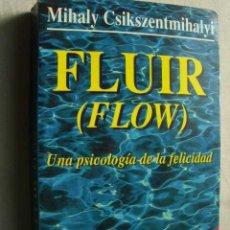 Libros de segunda mano: FLUIR (FLOW) UNA PSICOLOGÍA DE LA FELICIDAD. CSIKSZENRMIHALYI, MIHALY. 1997. Lote 44712017