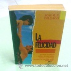 Libros de segunda mano: JOSE M. R. DELGADO: LA FELICIDAD. Lote 44769550