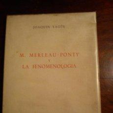 Libros de segunda mano: M. MERLEAU-PONTY Y LA FENOMENOLOGÍA / JOAQUÍN YAGÜE. . Lote 44804646