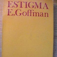 Libros de segunda mano: ESTIGMA - LA IDENTIDAD DETERIORADA - ERVING GOFFMAN - AMORRORTU. Lote 44833533