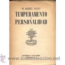 TEMPERAMENTO Y PERSONALIDAD, DR. MAURICE PERIOT, ESCULAPIO (Libros de Segunda Mano - Pensamiento - Psicología)