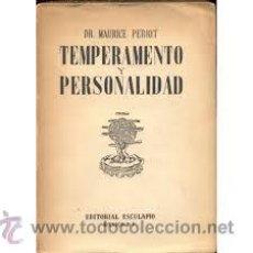 Libros de segunda mano: TEMPERAMENTO Y PERSONALIDAD, DR. MAURICE PERIOT, ESCULAPIO. Lote 44840300