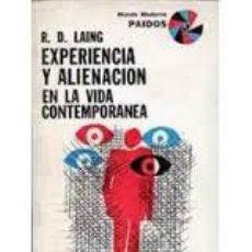 Libros de segunda mano: EXPERIENCIA Y ALIENACION EN LA VIDA CONTEMPORANEA, R. D. LAING, PAIDOS. Lote 44840503