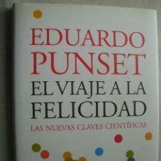 Libros de segunda mano: EL VIAJE A LA FELICIDAD. PUNSET, EDUARDO. 2006. Lote 44924892